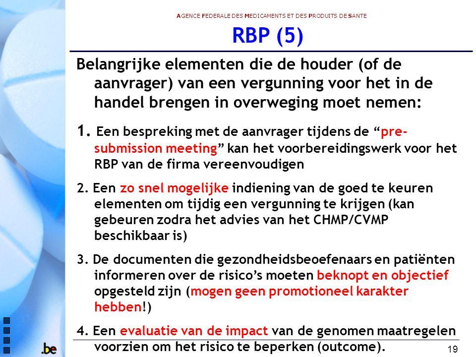 RBP (5) Belangrijke elementen die de houder (of de aanvrager) van een vergunning voor het in de handel brengen in overweging moet nemen: