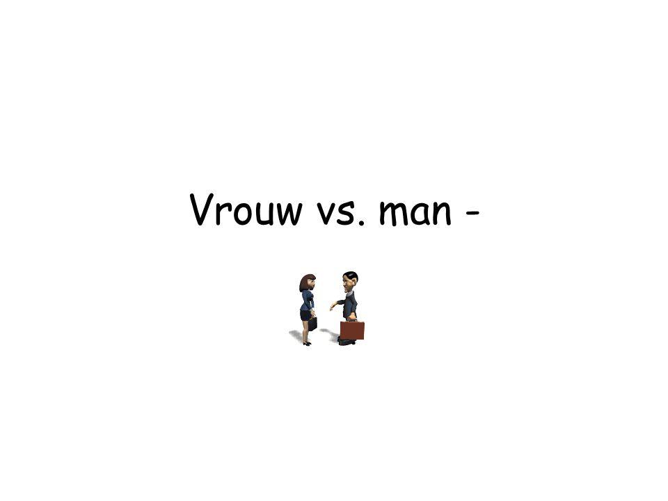 Vrouw vs. man -