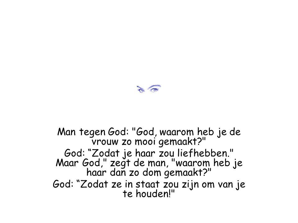 Man tegen God: God, waarom heb je de vrouw zo mooi gemaakt