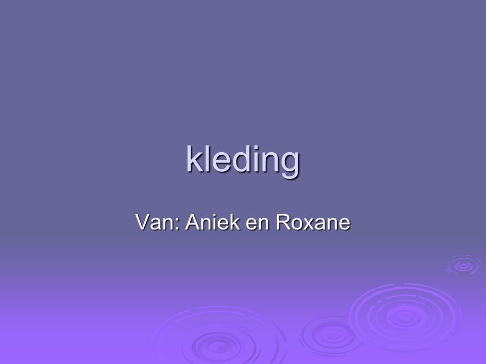 kleding Van: Aniek en Roxane
