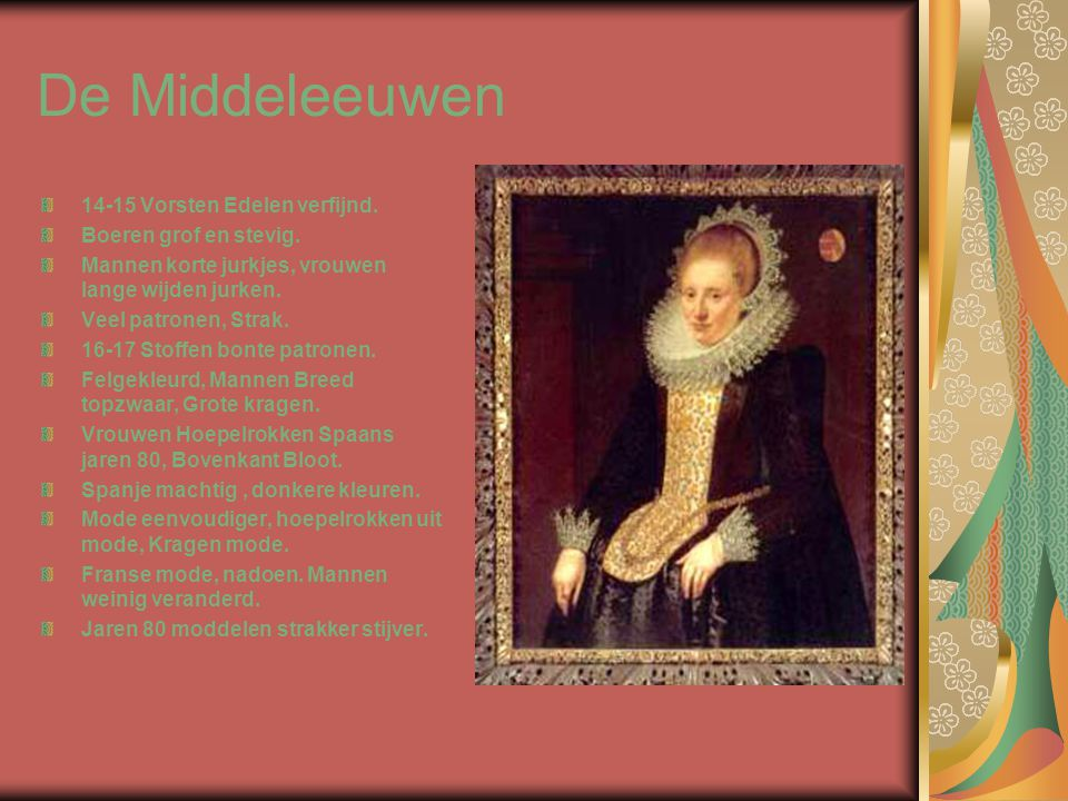 De Middeleeuwen 14-15 Vorsten Edelen verfijnd. Boeren grof en stevig.