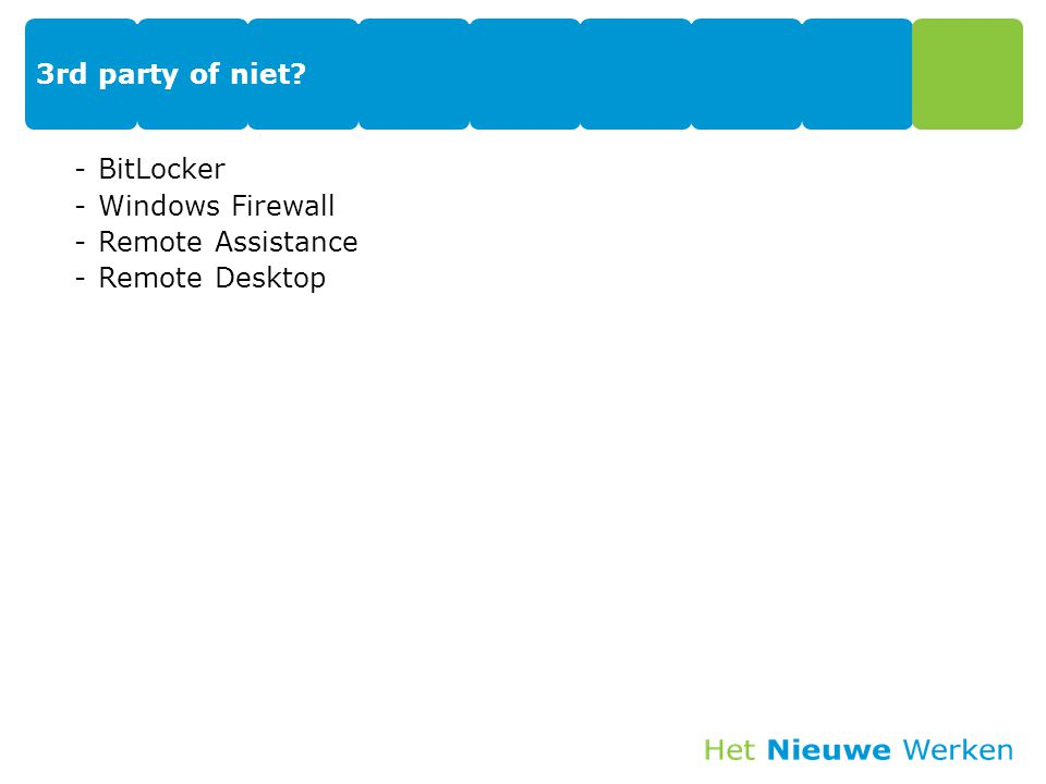 3rd party of niet BitLocker Windows Firewall Remote Assistance Remote Desktop