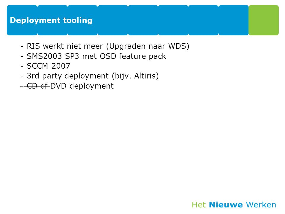 Deployment tooling RIS werkt niet meer (Upgraden naar WDS) SMS2003 SP3 met OSD feature pack. SCCM 2007.