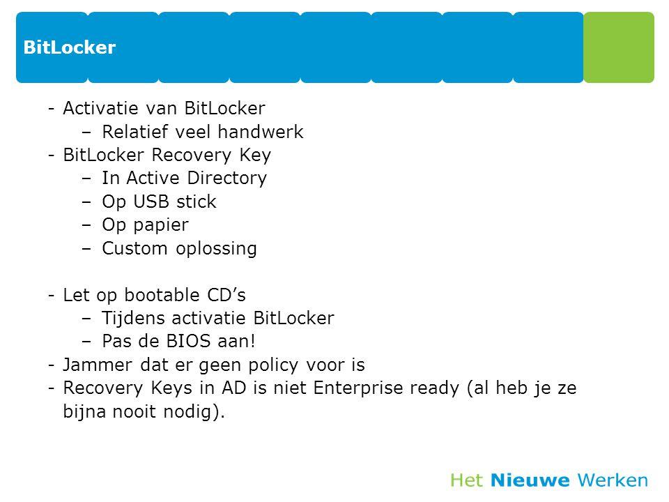 BitLocker Activatie van BitLocker. Relatief veel handwerk. BitLocker Recovery Key. In Active Directory.