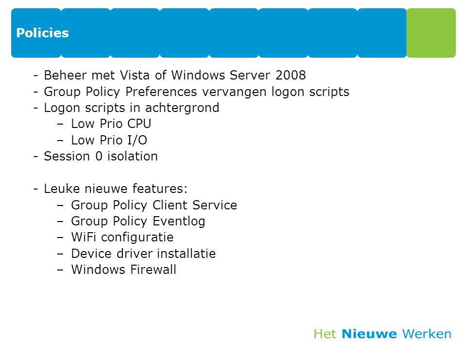 Policies Beheer met Vista of Windows Server 2008. Group Policy Preferences vervangen logon scripts.