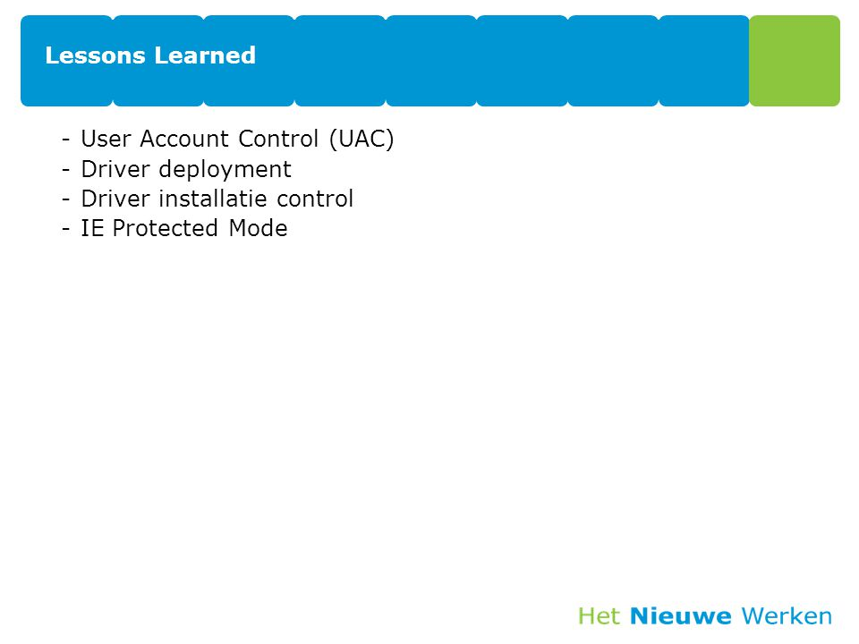 Lessons Learned User Account Control (UAC) Driver deployment.
