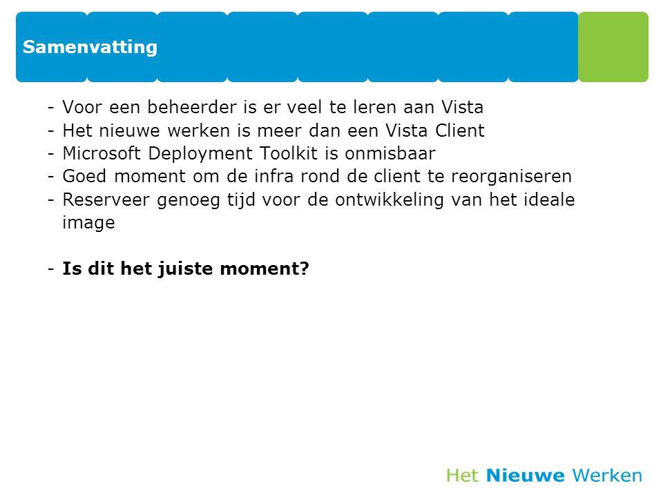 Samenvatting Voor een beheerder is er veel te leren aan Vista. Het nieuwe werken is meer dan een Vista Client.