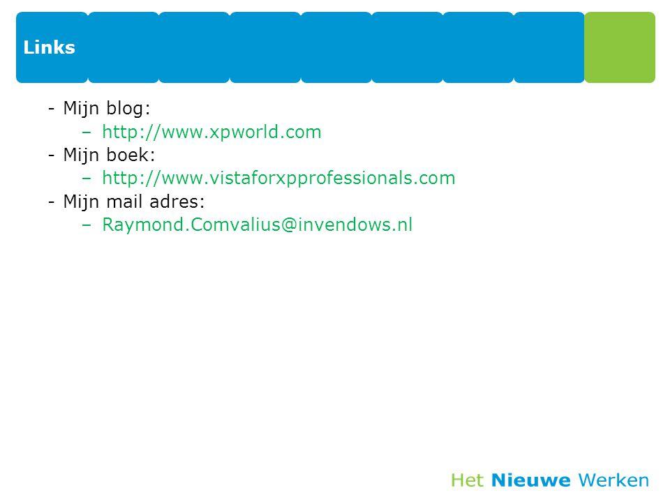 Links Mijn blog: http://www.xpworld.com. Mijn boek: http://www.vistaforxpprofessionals.com. Mijn mail adres: