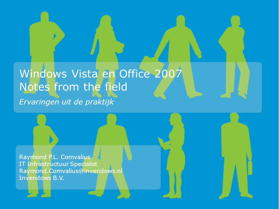 Windows Vista en Office 2007 Notes from the field