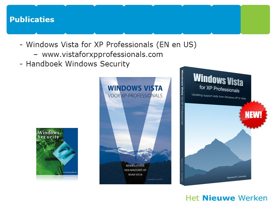 Publicaties Windows Vista for XP Professionals (EN en US) www.vistaforxpprofessionals.com.