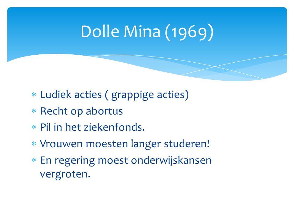 Dolle Mina (1969) Ludiek acties ( grappige acties) Recht op abortus