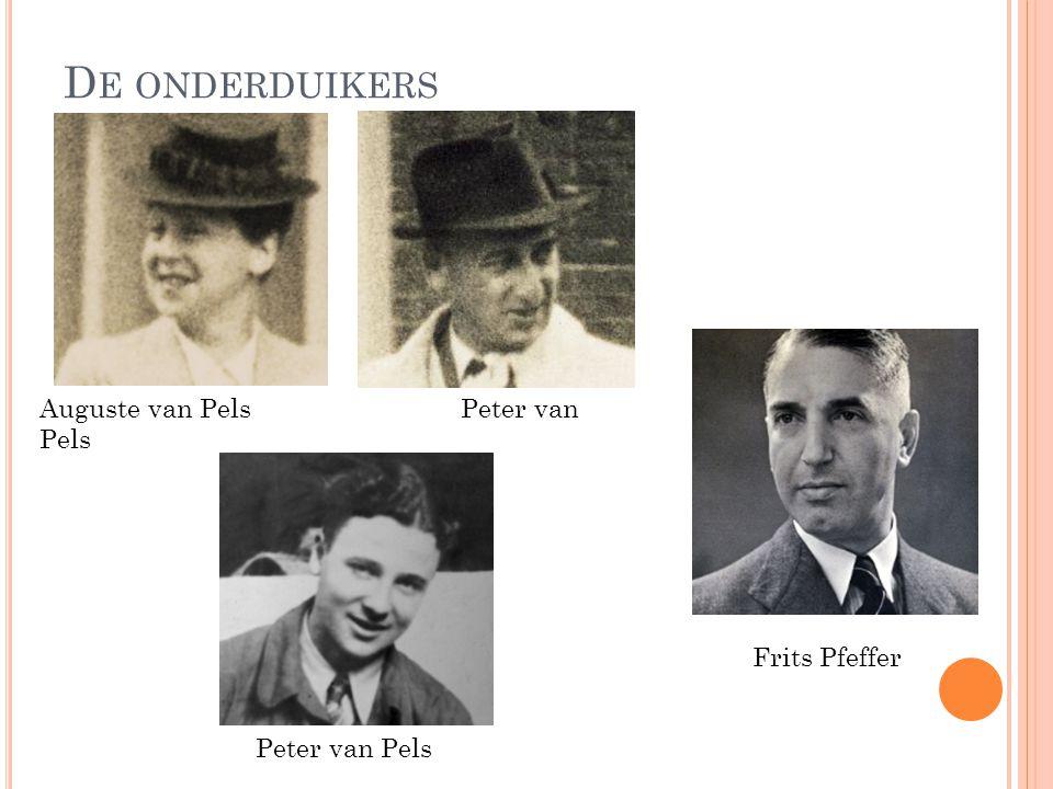 De onderduikers Auguste van Pels Peter van Pels Frits Pfeffer