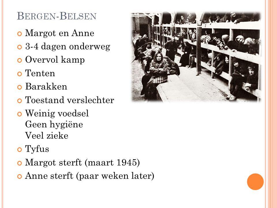 Bergen-Belsen Margot en Anne 3-4 dagen onderweg Overvol kamp Tenten