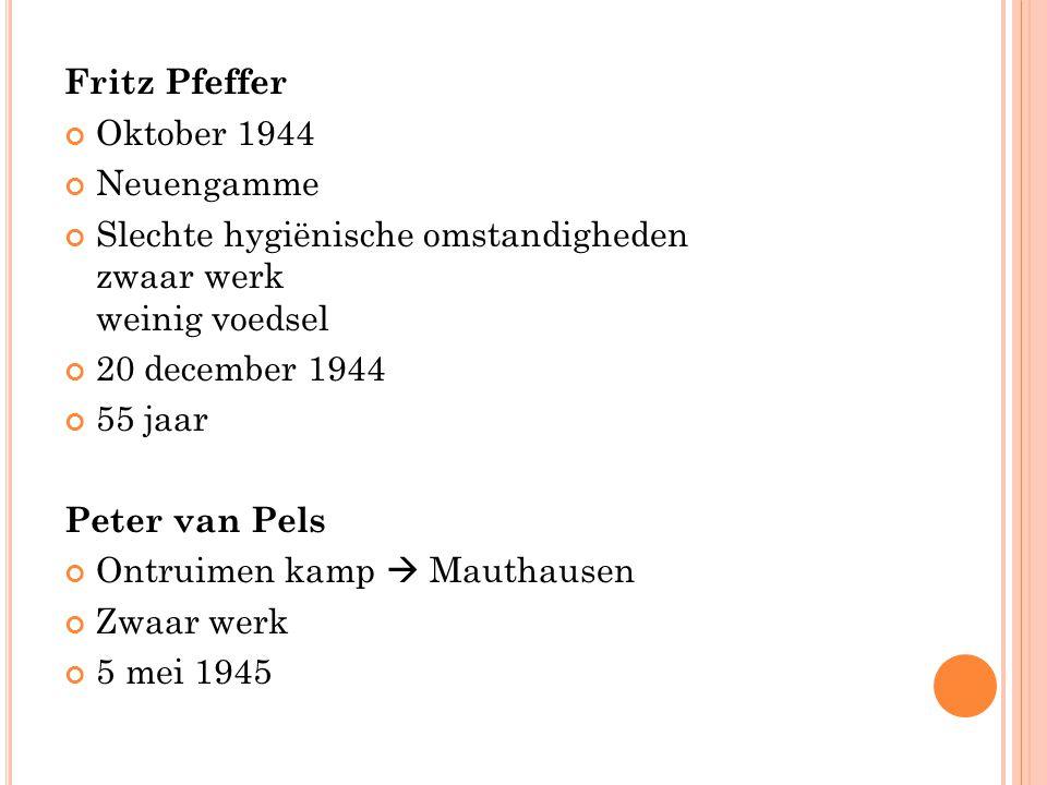 Fritz Pfeffer Oktober 1944. Neuengamme. Slechte hygiënische omstandigheden zwaar werk weinig voedsel.
