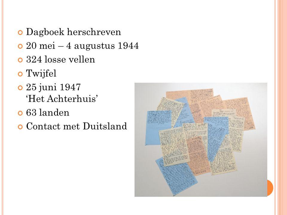Dagboek herschreven 20 mei – 4 augustus 1944. 324 losse vellen. Twijfel. 25 juni 1947 'Het Achterhuis'