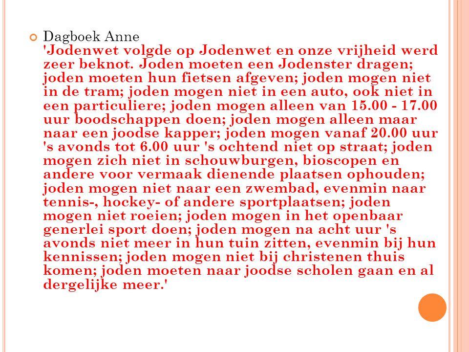 Dagboek Anne Jodenwet volgde op Jodenwet en onze vrijheid werd zeer beknot.