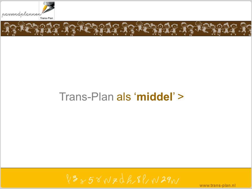 Trans-Plan als 'middel' >