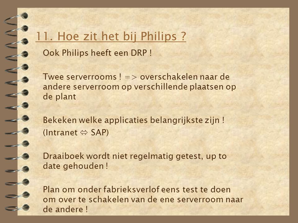 11. Hoe zit het bij Philips Ook Philips heeft een DRP !