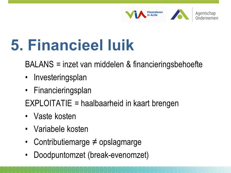 5. Financieel luik BALANS = inzet van middelen & financieringsbehoefte