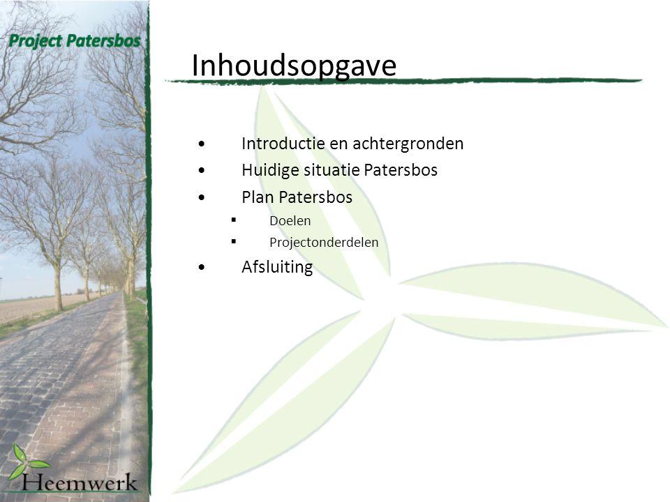 Inhoudsopgave Introductie en achtergronden Huidige situatie Patersbos