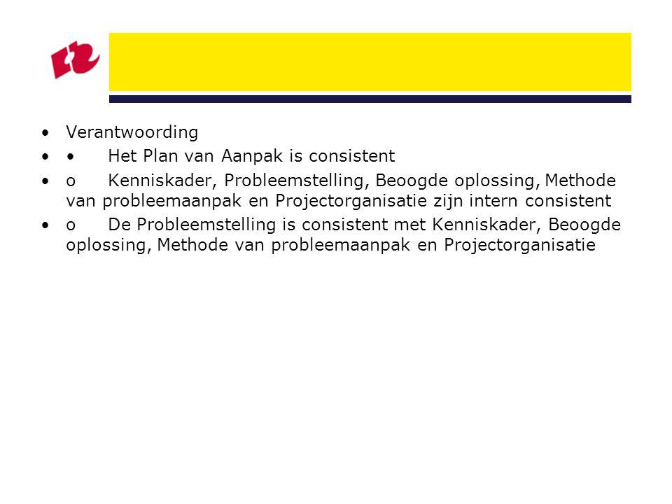Verantwoording • Het Plan van Aanpak is consistent.