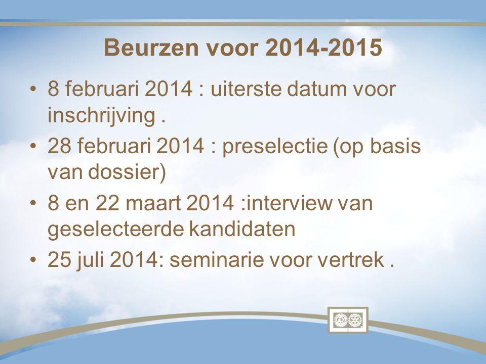 Beurzen voor 2014-2015 8 februari 2014 : uiterste datum voor inschrijving . 28 februari 2014 : preselectie (op basis van dossier)