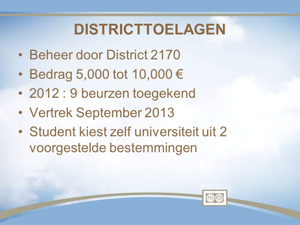 DISTRICTTOELAGEN Beheer door District 2170 Bedrag 5,000 tot 10,000 €