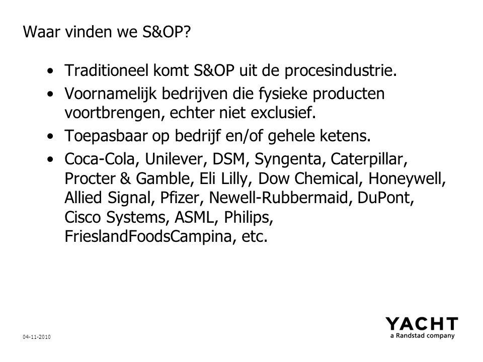 Traditioneel komt S&OP uit de procesindustrie.