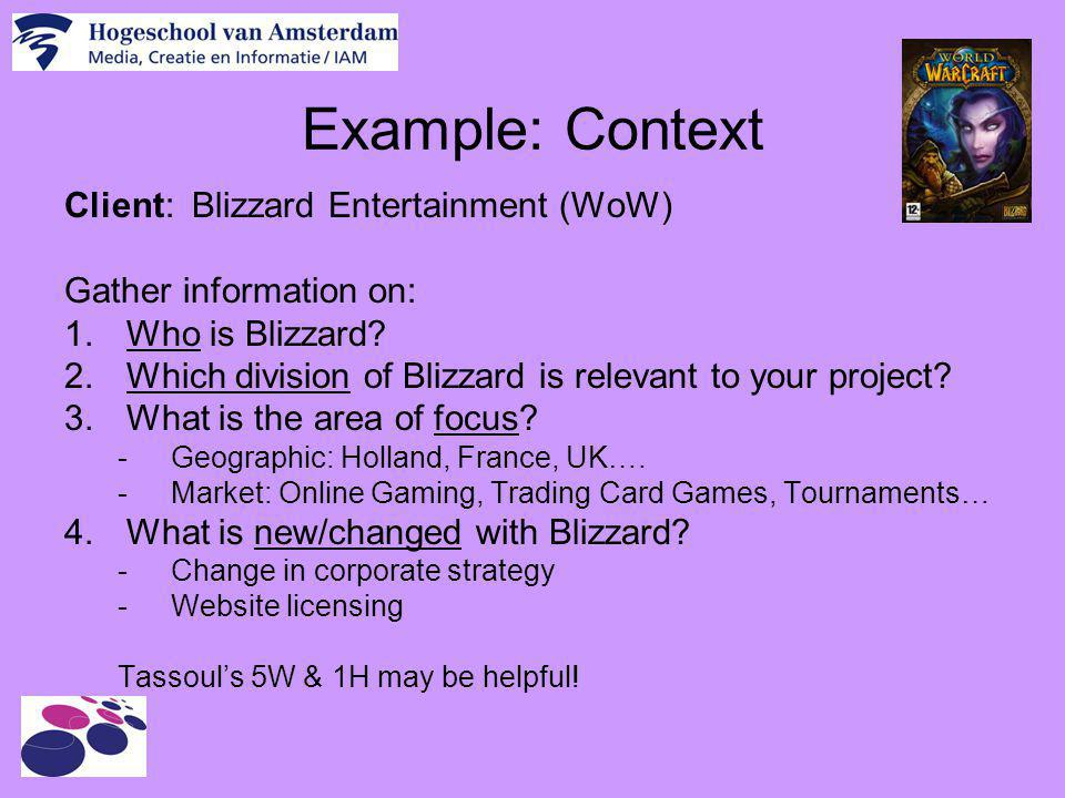 Example: Context Client: Blizzard Entertainment (WoW)