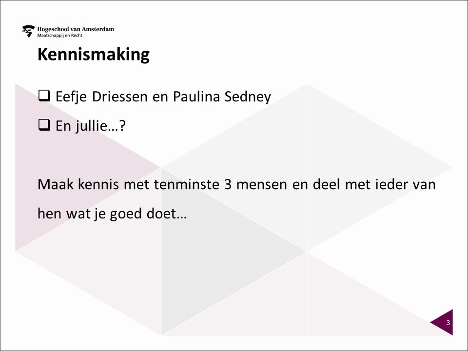 Kennismaking Eefje Driessen en Paulina Sedney En jullie…