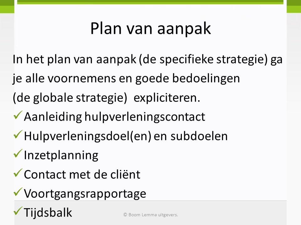 Plan van aanpak In het plan van aanpak (de specifieke strategie) ga