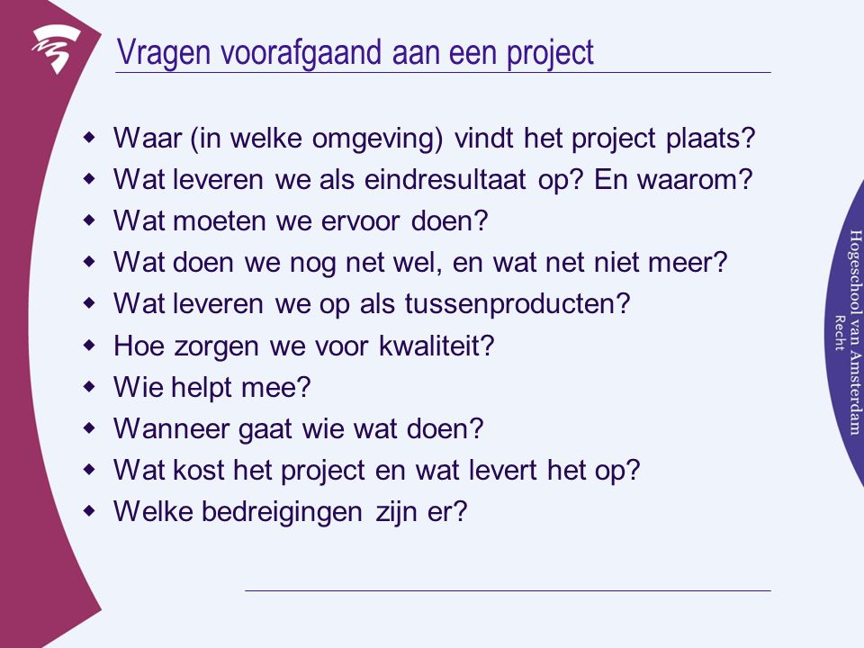 Vragen voorafgaand aan een project