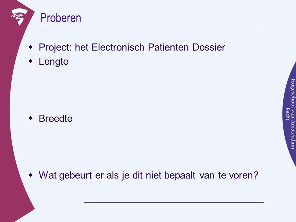 Proberen Project: het Electronisch Patienten Dossier Lengte Breedte
