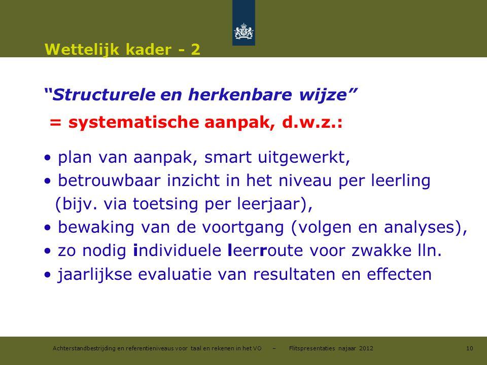 Structurele en herkenbare wijze = systematische aanpak, d.w.z.: