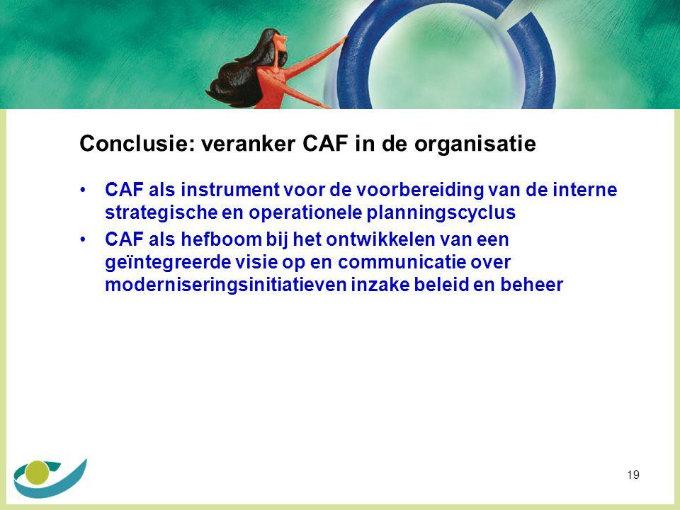 Conclusie: veranker CAF in de organisatie