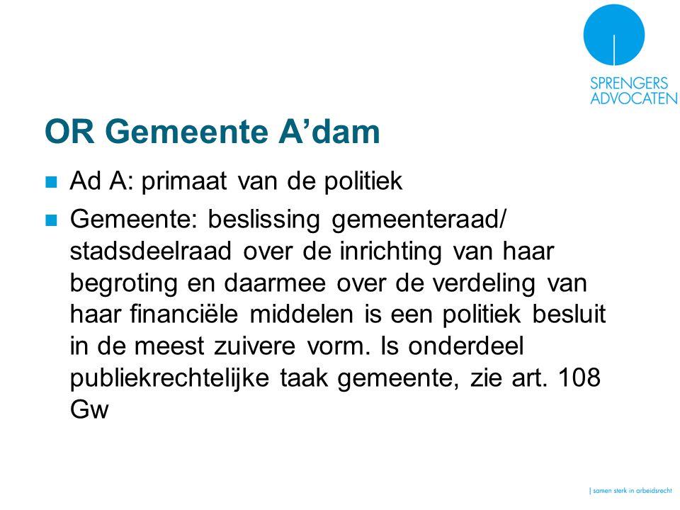 OR Gemeente A'dam Ad A: primaat van de politiek