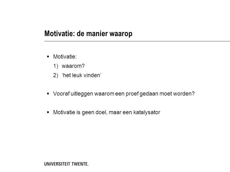Motivatie: de manier waarop