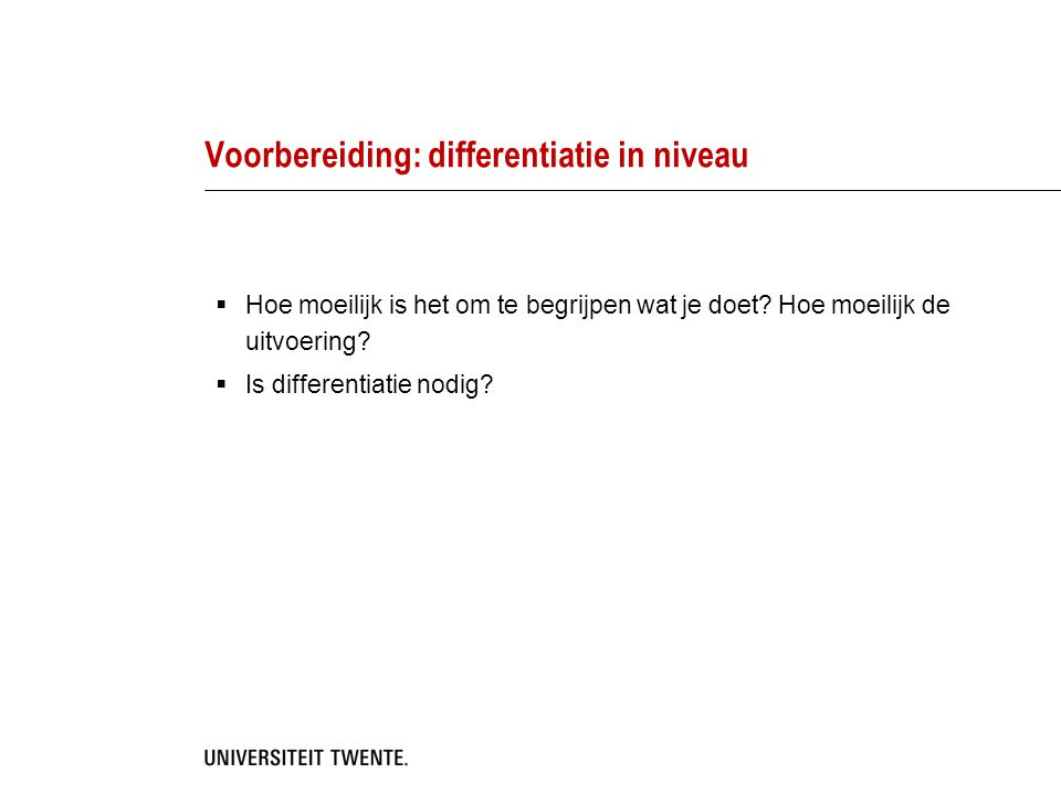 Voorbereiding: differentiatie in niveau