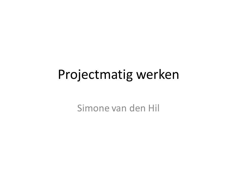 Projectmatig werken Simone van den Hil