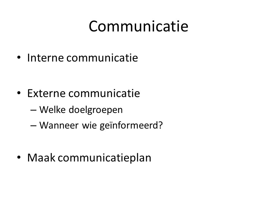 Communicatie Interne communicatie Externe communicatie