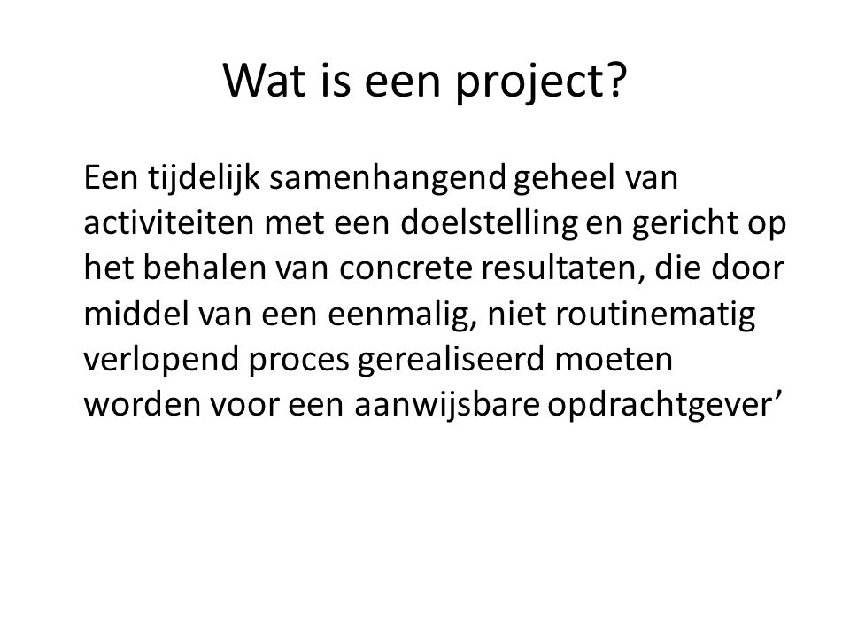 Wat is een project