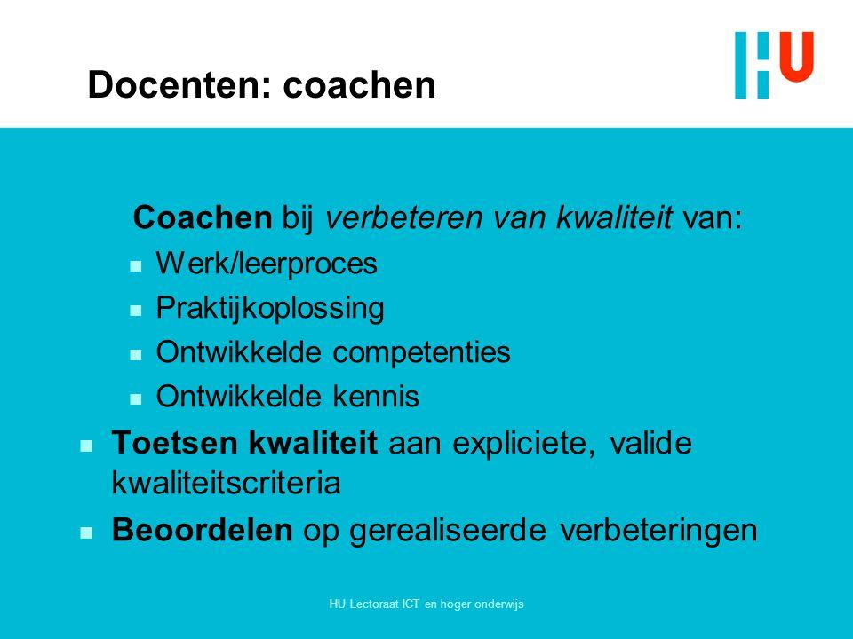 Docenten: coachen Coachen bij verbeteren van kwaliteit van: