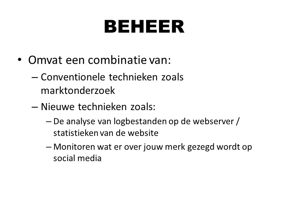 BEHEER Omvat een combinatie van: