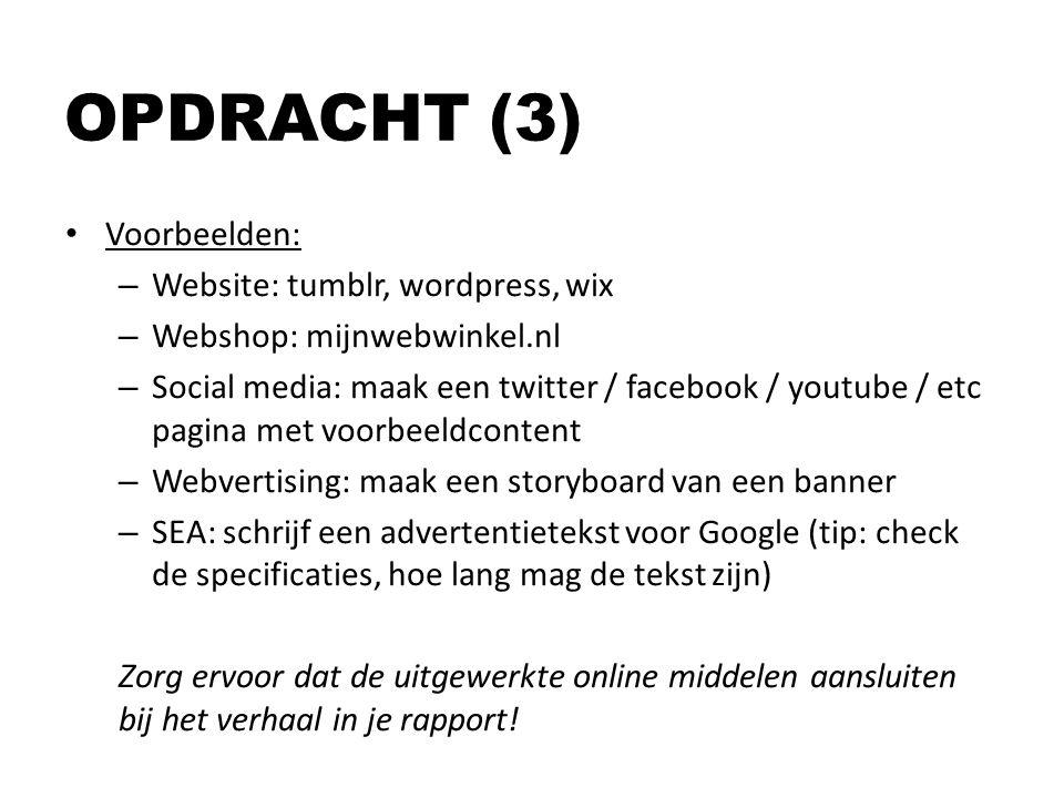 OPDRACHT (3) Voorbeelden: Website: tumblr, wordpress, wix