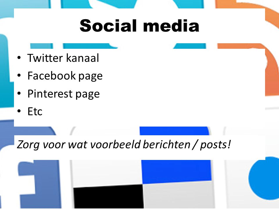 Social media Twitter kanaal Facebook page Pinterest page Etc