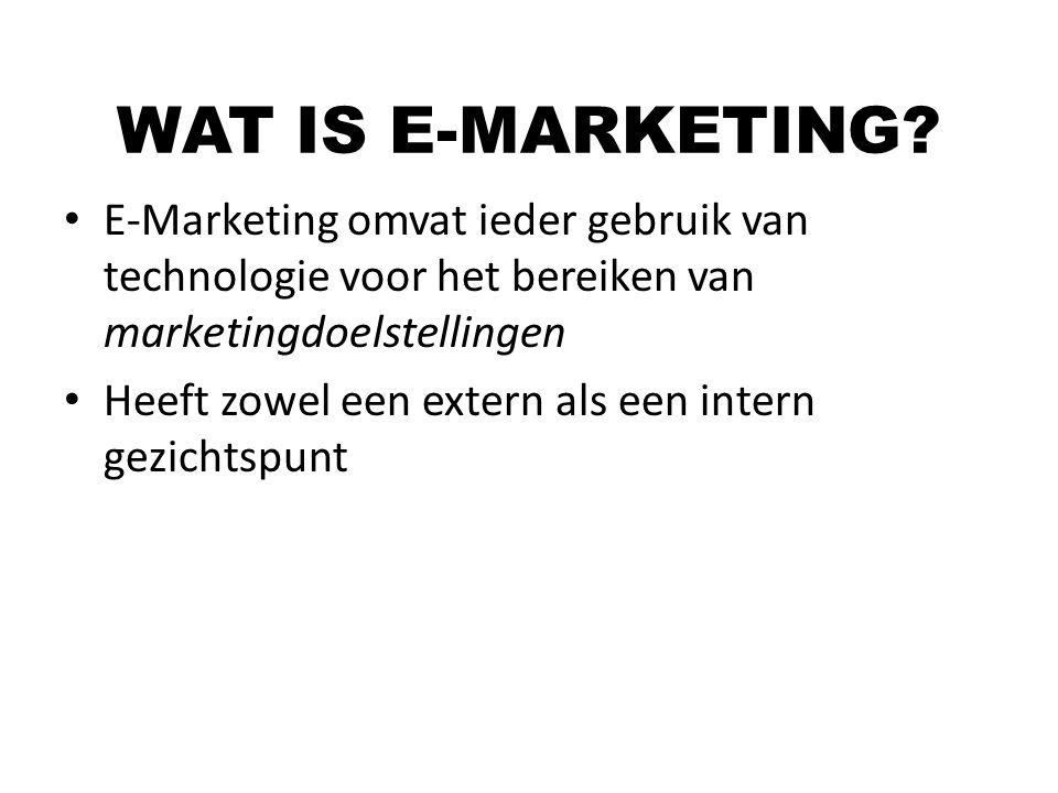 WAT IS E-MARKETING E-Marketing omvat ieder gebruik van technologie voor het bereiken van marketingdoelstellingen.