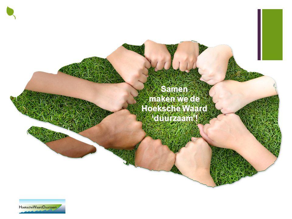 maken we de Hoeksche Waard 'duurzaam'!