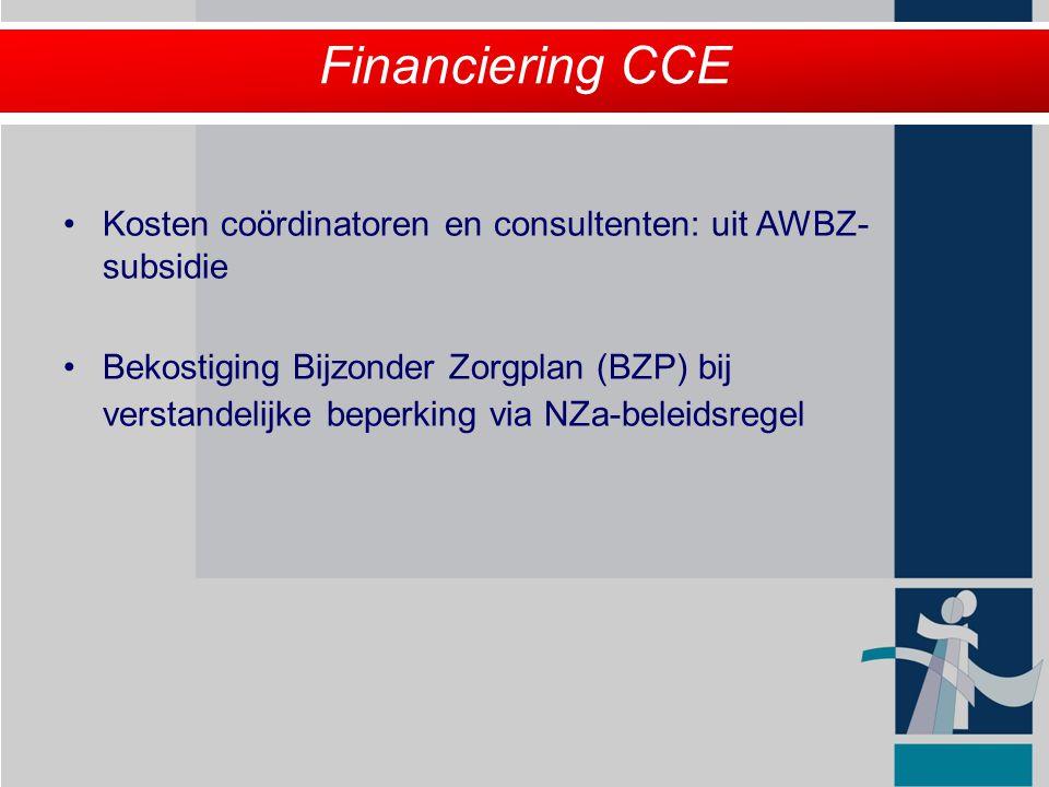 Financiering CCE Kosten coördinatoren en consultenten: uit AWBZ-subsidie.