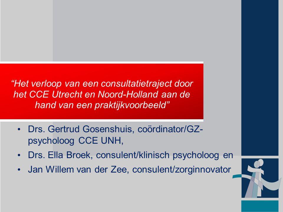 Drs. Gertrud Gosenshuis, coördinator/GZ- psycholoog CCE UNH,
