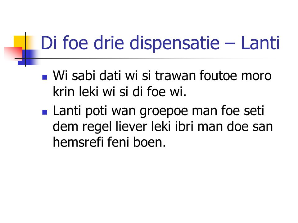 Di foe drie dispensatie – Lanti